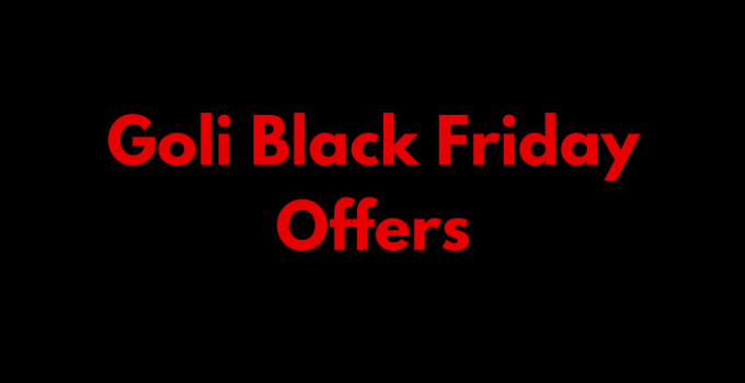 Goli Black Friday Deals