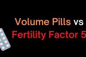 Volume Pills Vs. Vigrx Fertility Factor 5