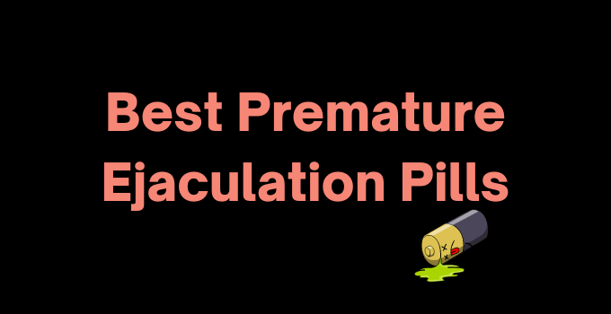 Best Premature Ejaculation Pills