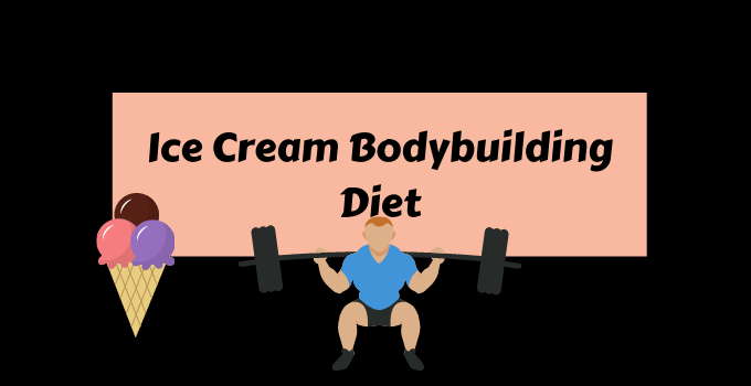 Ice Cream Bodybuilding diet