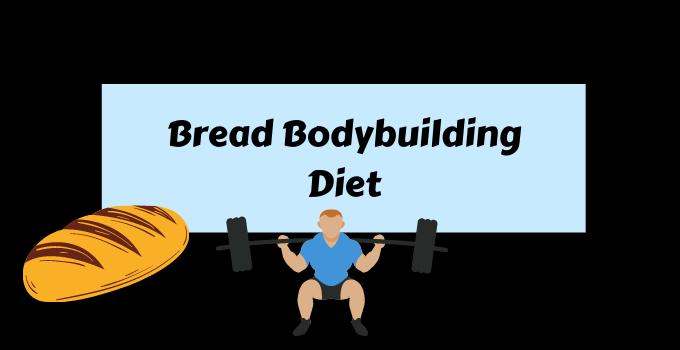 bread bodybuilding