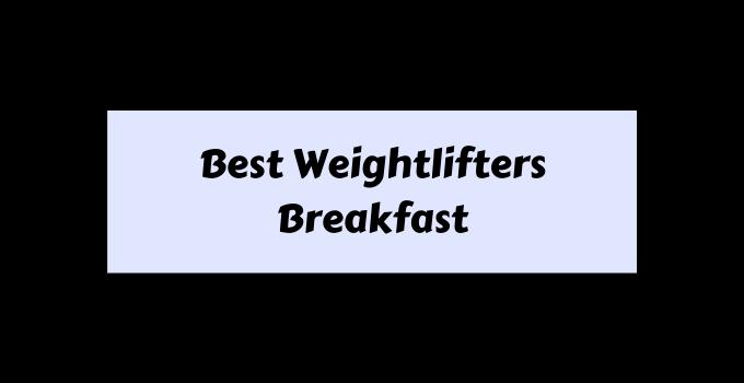 Weightlifters Breakfast