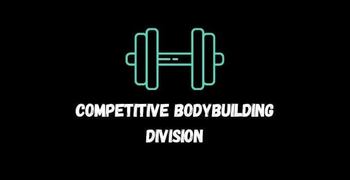 Beginners Guide to Competitive Bodybuilding Division