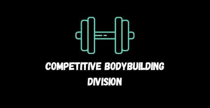 Competitive Bodybuilding Division Categories