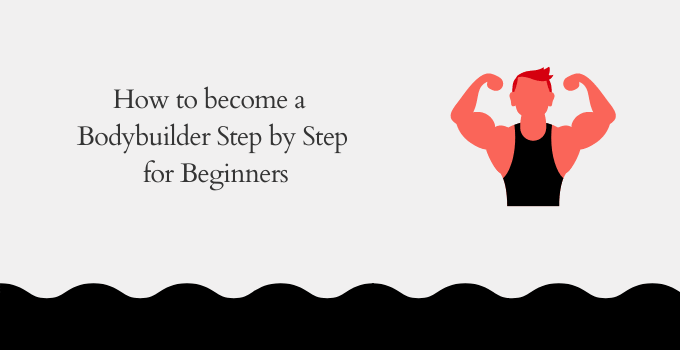 How to Become a Bodybuilder for beginners feature image