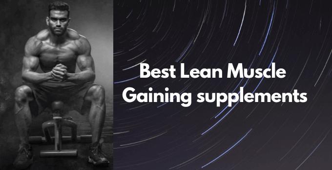 Best Lean Muscle Gainer Supplements